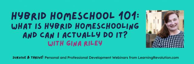 Hybrid Homeschool 101 with Dr. Gina Riley