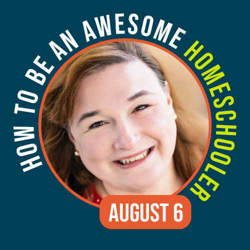 How To Be An Awesome Homeschooler Conference